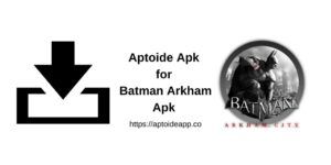 Aptoide Apk for Batman Arkham Apk