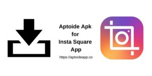 Aptoide Apk for Insta Square App