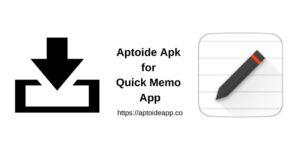 Aptoide Apk for Quick Memo App