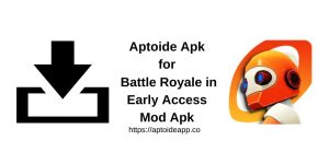 Apk Mod Access Early in Royale Battle