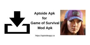 Aptoide Apk for Game of Survival Mod Apk