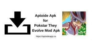 Pokstar They Evolve Mod Apk